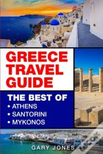 Greece Travel Guide: The Best Of Athens,