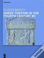 Greek Theatre In The Fourth Century Bc