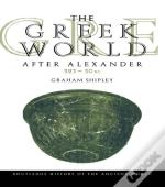 Greek World After Alexander 323--30 Bc