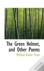 Green Helmet, And Other Poems