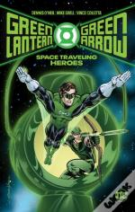 Green Lantern/Green Arrow By Denny O' Neil And Mike Grell Volume 1