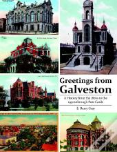 Greetings From Galveston: A History From The 1870s To The 1950s Through Post Cards