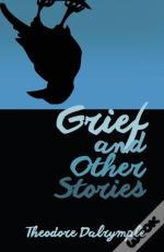 Grief And Other Stories