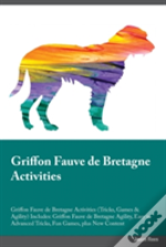 Griffon Fauve De Bretagne Activities Griffon Fauve De Bretagne Activities (Tricks, Games & Agility) Includes