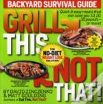 Grill This, Not That! Backyard Survival Guide