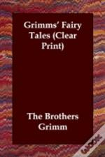Grimms' Fairy Tales (Clear Print)