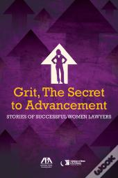 Grit, The Secret To Advancement