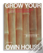 Grow Your Own House: Simon Velez And Bamboo Architecture