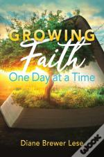 Growing Faith One Day At A Time
