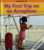 Growing Up: My First Trip On An Aeroplane