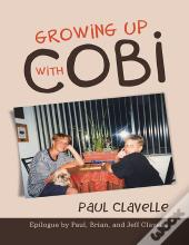 Growing Up With Cobi: Epilogue By Paul, Brian, And Jeff Clavelle