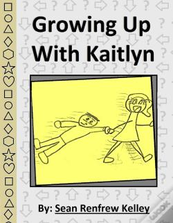 Wook.pt - Growing Up With Kaitlyn