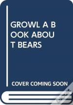Growl A Book About Bears
