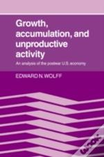 Growth, Accumulation, And Unproductive Activity