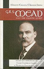 G.R.S. Mead And The Gnostic Quest