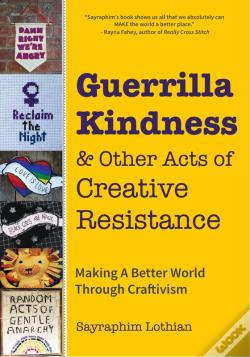 Wook.pt - Guerrilla Kindness And Other Acts Of Creative Resistance