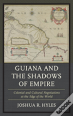 Guiana And The Shadows Of Empire