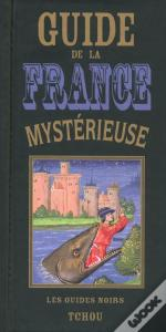 Guide De La France Mysterieuse