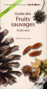 Guide Des Fruits Sauvages ; Fruits Secs
