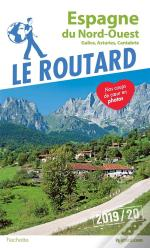 Guide Du Routard Espagne Du Nord-Ouest 2019 - (Galice, Asturies, Cantabrie)