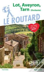 Guide Du Routard Lot, Aveyron, Tarn 2019 - (Midi-Pyrenees)