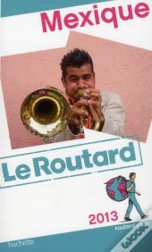 Guide Du Routard Mexique 2013