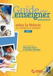 Guide Pour Enseigner Autrement Selon La Theorie Des Intelligences Multiples Cycle 3 (+ Dvd)