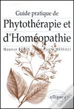 Guide Pratique De Phytotherapie Et D'Homeopathie De Terrain