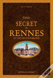 Guide Secret De Rennes T1