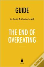 Guide To David A. Kessler'S, Md The End Of Overeating By Instaread