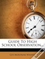 Guide To High School Observation...