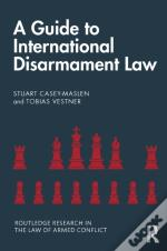 Guide To International Disarmament Law