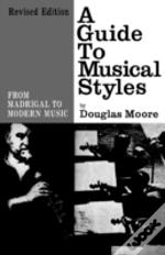 Guide To Musical Styles From Madrigal To Modern Music
