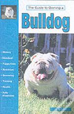 GUIDE TO OWNING A BULLDOG