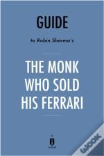 Guide To Robin Sharma'S The Monk Who Sold His Ferrari By Instaread