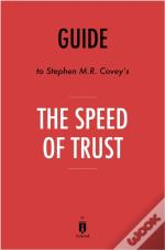 Guide To Stephen M.R. Covey'S The Speed Of Trust By Instaread