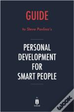 Guide To Steve Pavlina'S Personal Development For Smart People By Instaread