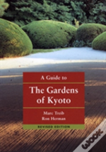 Guide To The Gardens Of Kyoto