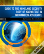 Guide To The Homeland Security Body Of Knowledge In Information Assurance