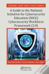 Guide To The National Initiative For Cybersecurity Education (Nice) Cybersecurity Workforce Framework (2.0)