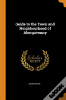 Guide To The Town And Neighbourhood Of Abergavenny