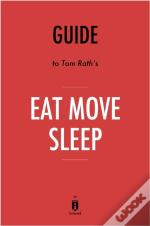 Guide To Tom Rath'S Eat Move Sleep By Instaread