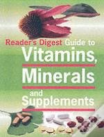 Guide To Vitamins, Minerals And Supplements