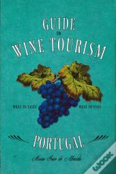 Guide to Wine Tourism in Portugal
