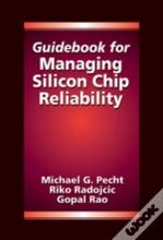 Guidebook For Managing Silicon Chip Reliability