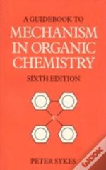 Guidebook To Mechanism In Organic Chemistry