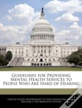 Guidelines For Providing Mental Health Services To People Who Are Hard Of Hearing