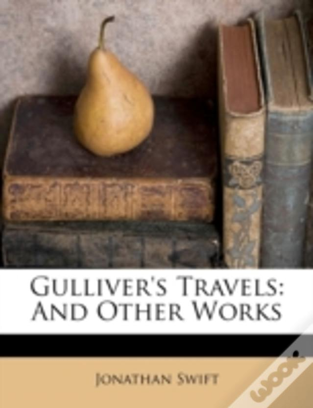 Gulliver'S Travels: And Other Works
