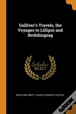 Gulliver'S Travels, The Voyages To Lilliput And Brobdingnag