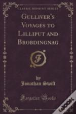 Gulliver'S Voyages To Lilliput And Brobdingnag (Classic Reprint)